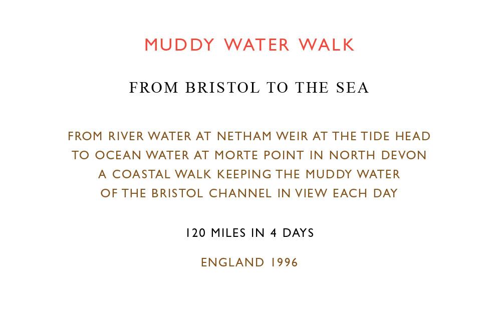 Sunlight and Gravity Richard Long Muddy Water Walk text work