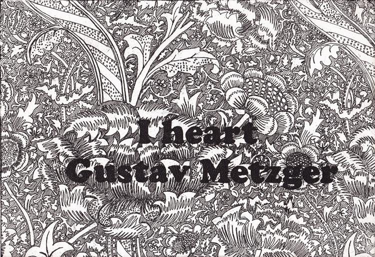Adam Hogarth I heart Gustav Metzger