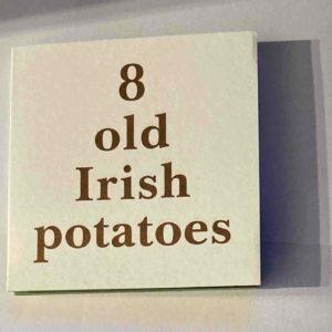 8 Old Irish Potatoes
