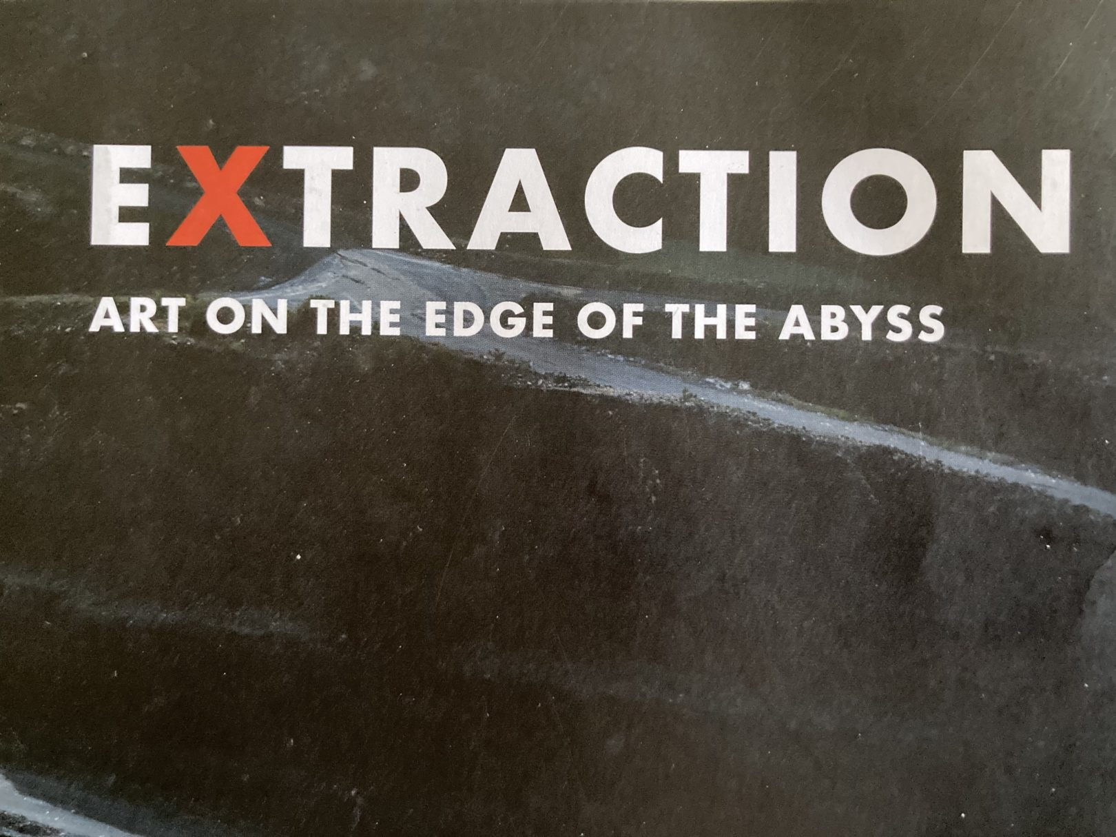 Extraction Art on the Edge of teh Abyss